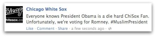 Chicago White Sox Facebook Hack Obama Voting for Romney Muslim President #MuslimPresident