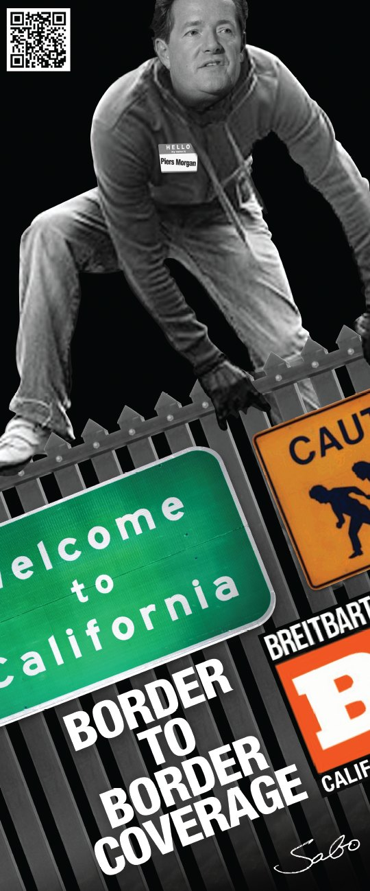Breitbart California Poster Piers Morgan as Illegal Alien