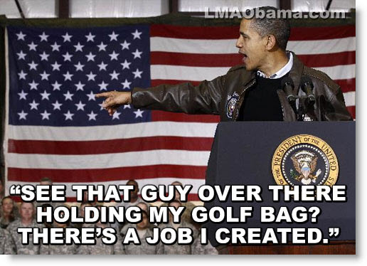 hilarious Obama golf pic meme memes pics picture pictures image images President funny political humor humorous satire satirical hysterical awesome lol lolz golfing golf course hole holes club golf clubs swing 200 rounds 200th round Obama Meme: See that Guy Over There Holding My Golf Bag? There's a Job I Created