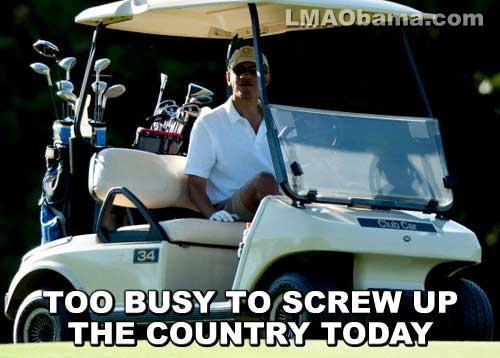 hilarious Obama golf pic pics picture pictures image images President funny political humor humorous satire satirical hysterical awesome lol lolz meme memes golfing golf course hole holes club golf clubs swing 200 rounds 200th round Obama Golf Meme Too Busy to Screw Up the Country Today