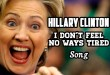 """I Don't Feel No Ways Tired"" – Hillary Clinton Song"